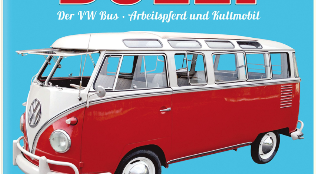 Das Buch: Geliebter Bulli: Der VW Bus – Arbeitspferd und Kultmobil